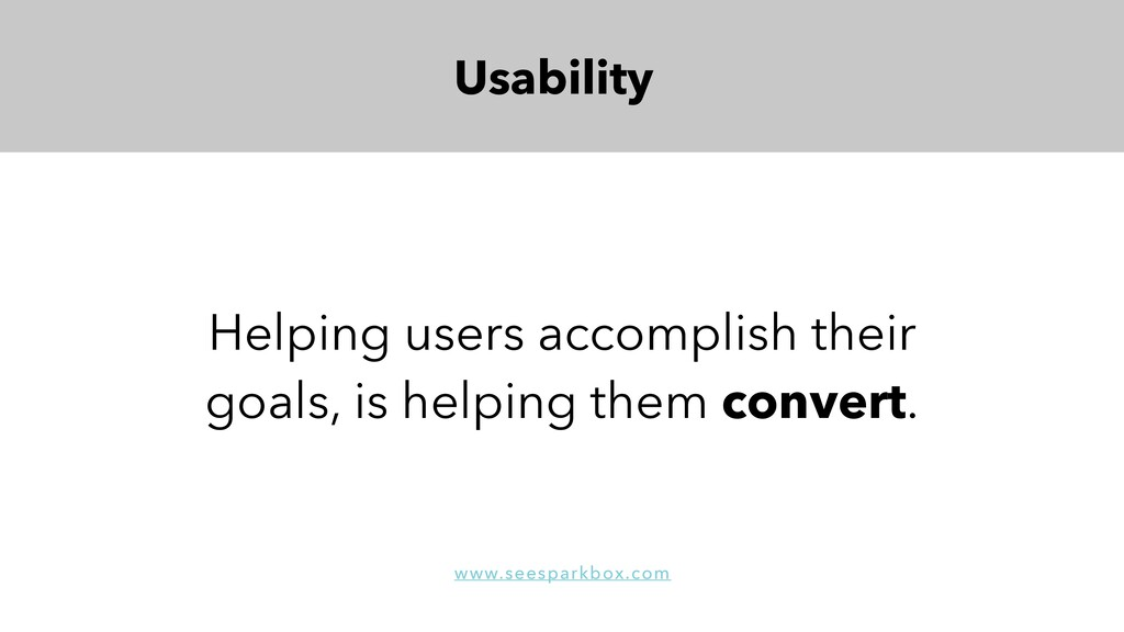 Usability Helping users accomplish their goals,...