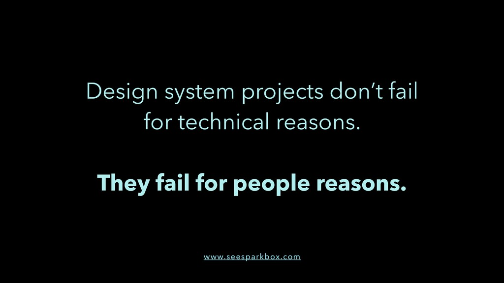 Design system projects don't fail for technical...