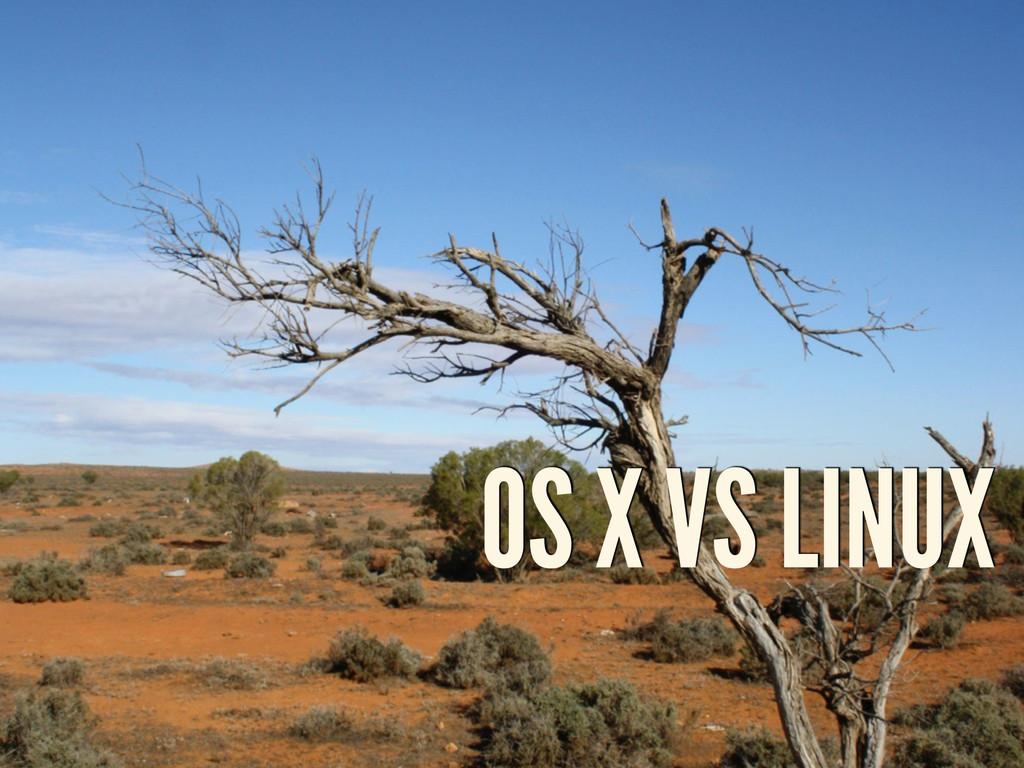 OS X VS LINUX
