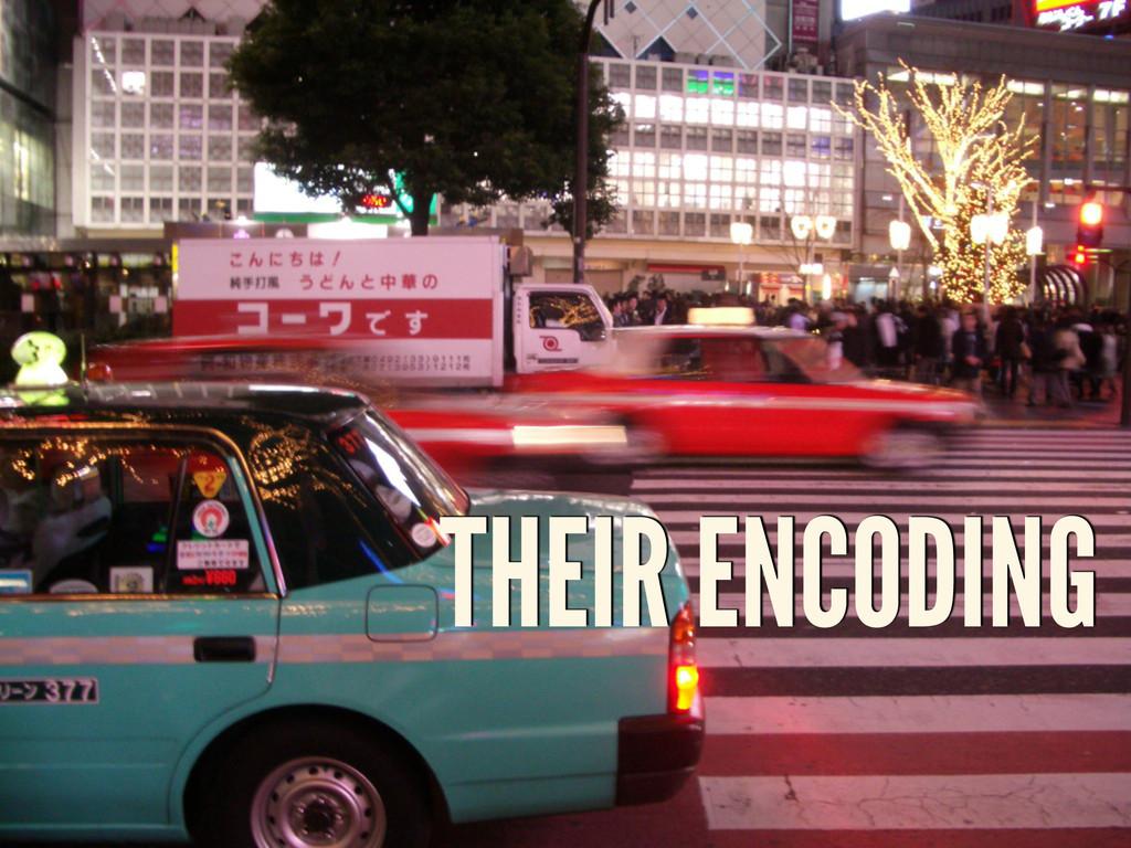 THEIR ENCODING