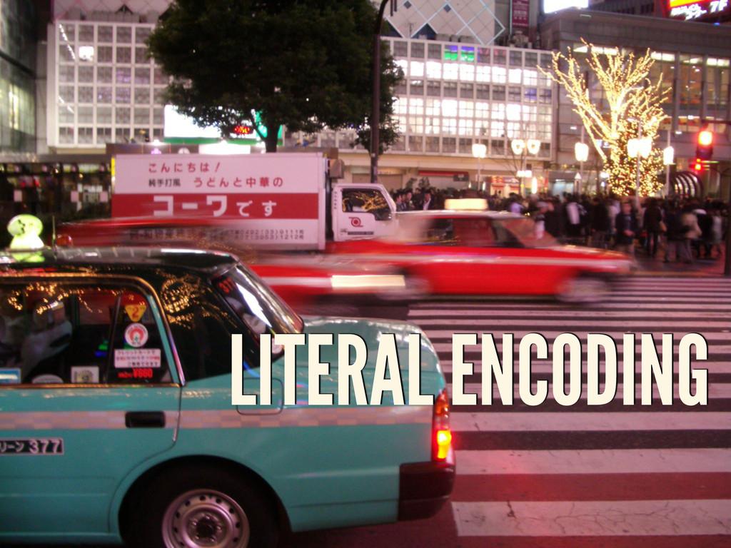 LITERAL ENCODING