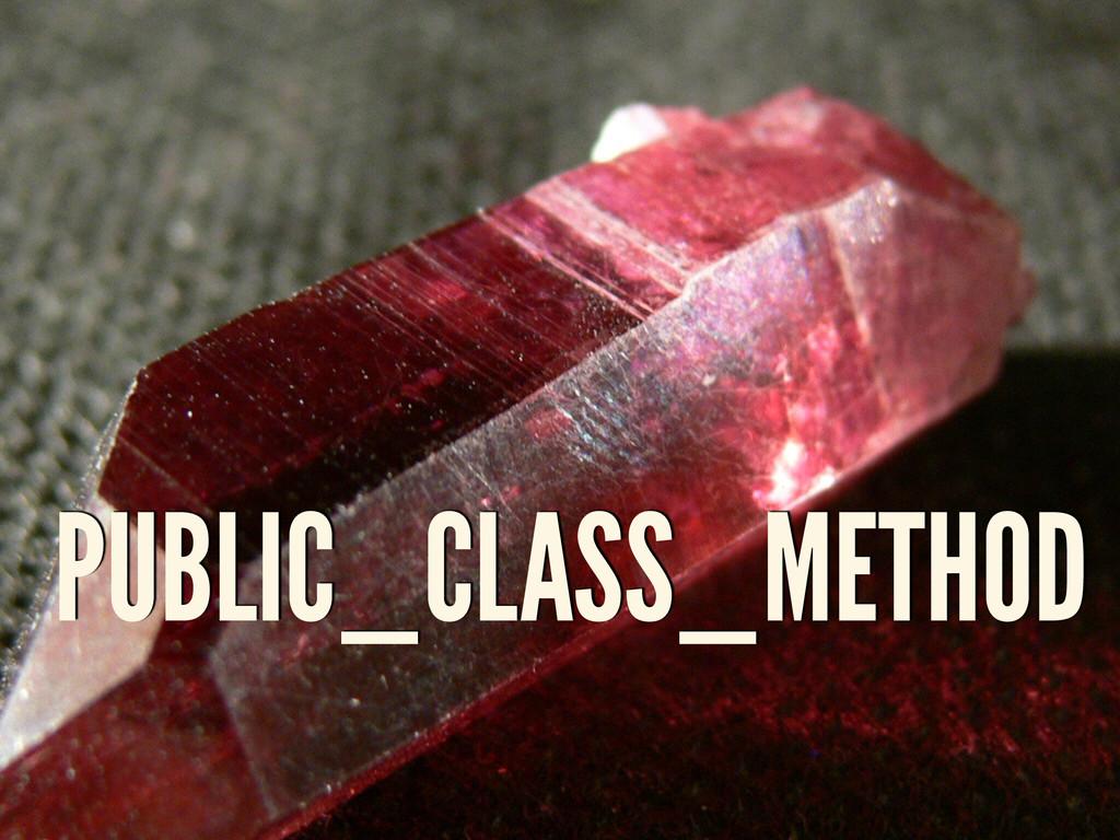 PUBLIC_CLASS_METHOD