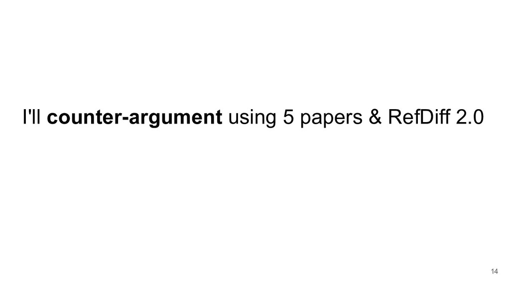 I'll counter-argument using 5 papers & RefDiff ...