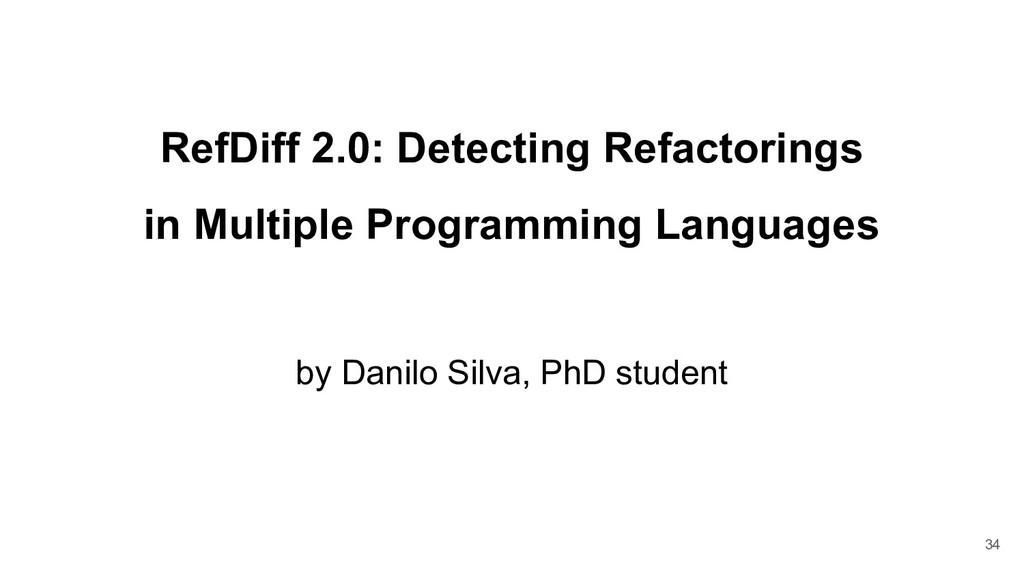 RefDiff 2.0: Detecting Refactorings in Multiple...