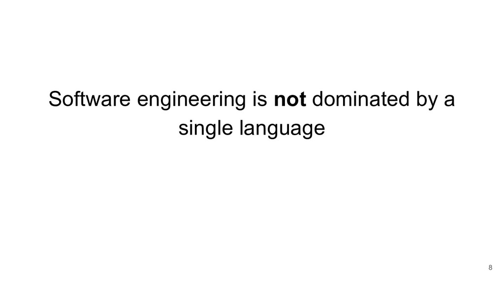 Software engineering is not dominated by a sing...