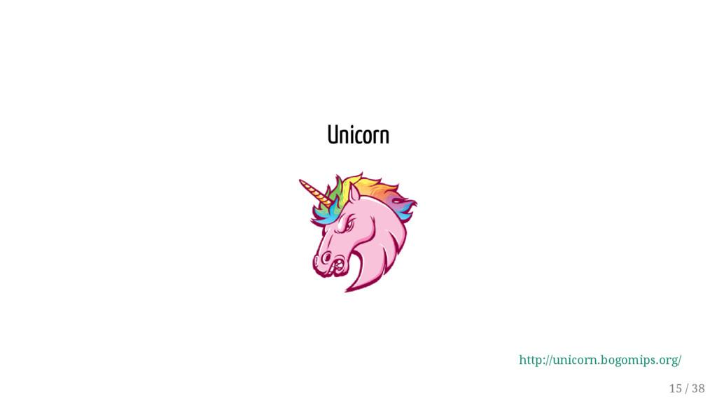 Unicorn http://unicorn.bogomips.org/ 15 / 38