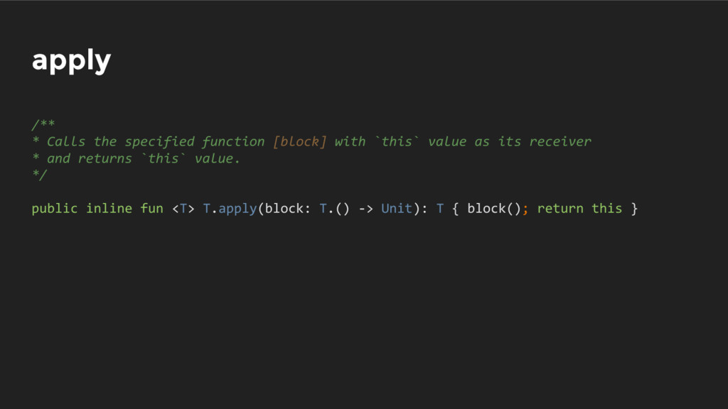 apply /** * Calls the specified function [block...
