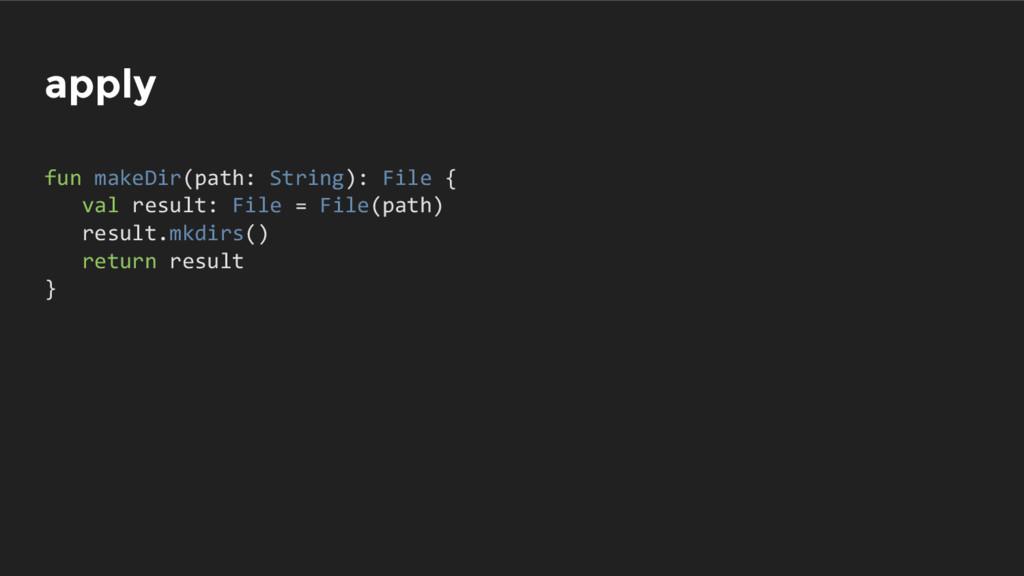 apply fun makeDir(path: String): File { val res...