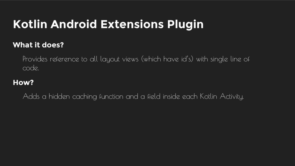 Kotlin Android Extensions Plugin Adds a hidden ...