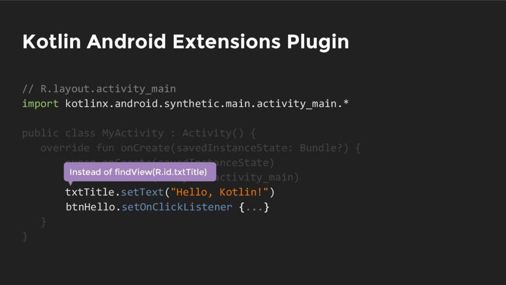 Kotlin Android Extensions Plugin // R.layout.ac...