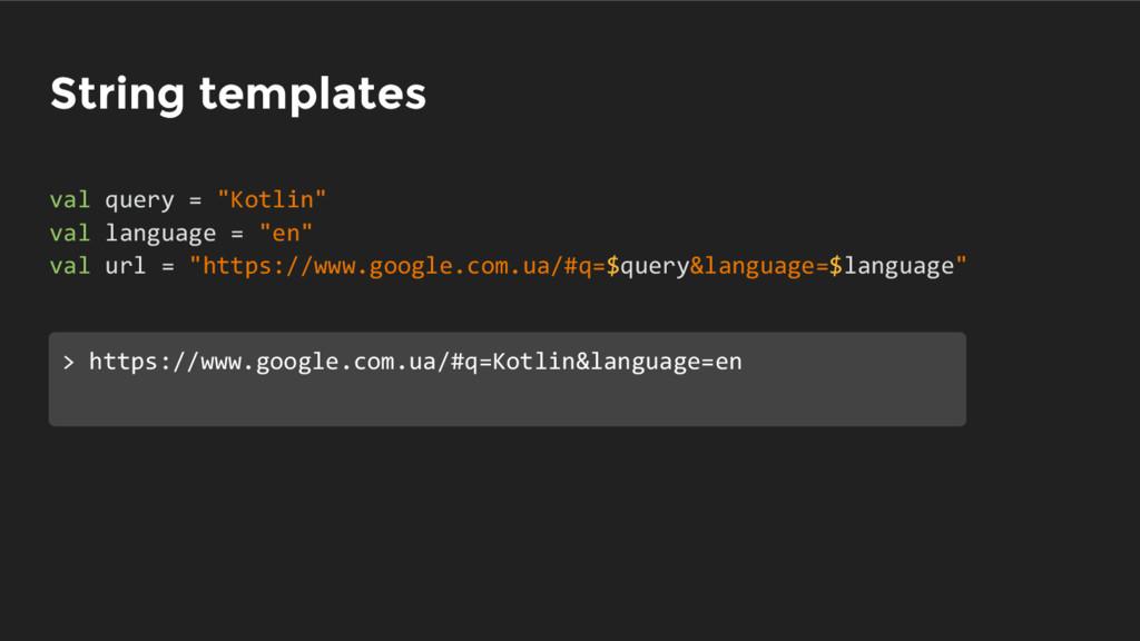 "String templates val query = ""Kotlin"" val langu..."