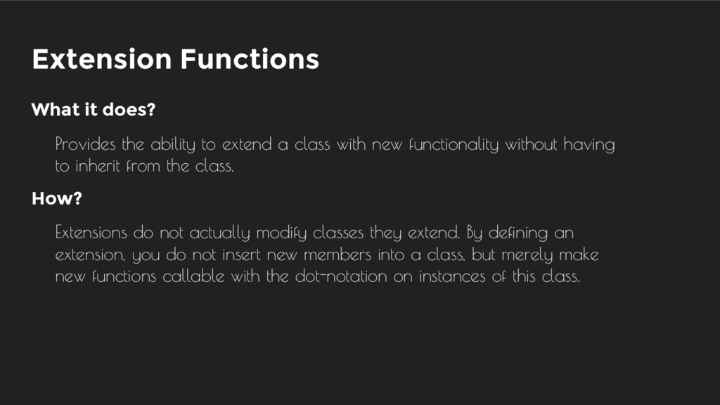 Extension Functions Extensions do not actually ...