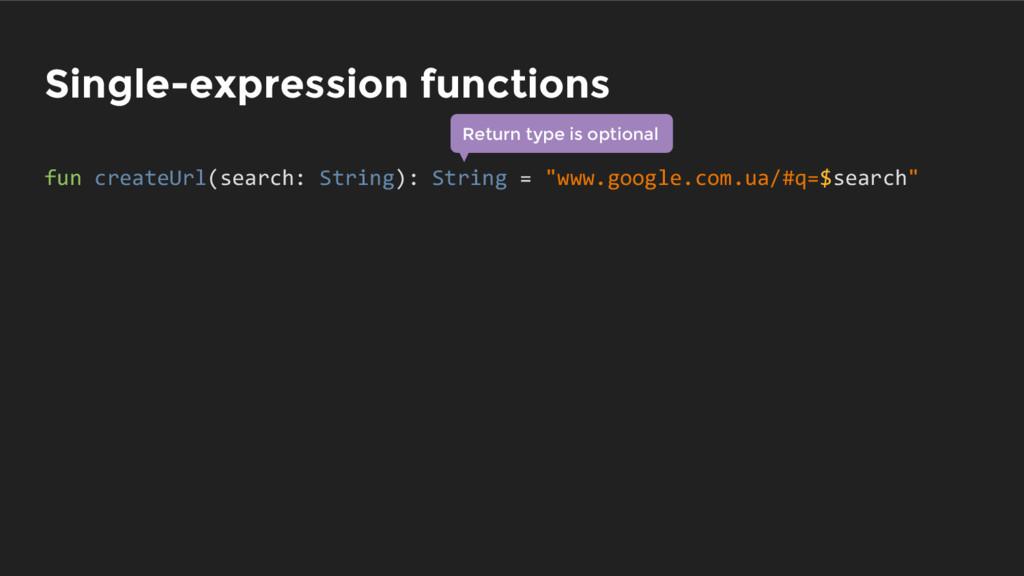 Single-expression functions fun createUrl(searc...