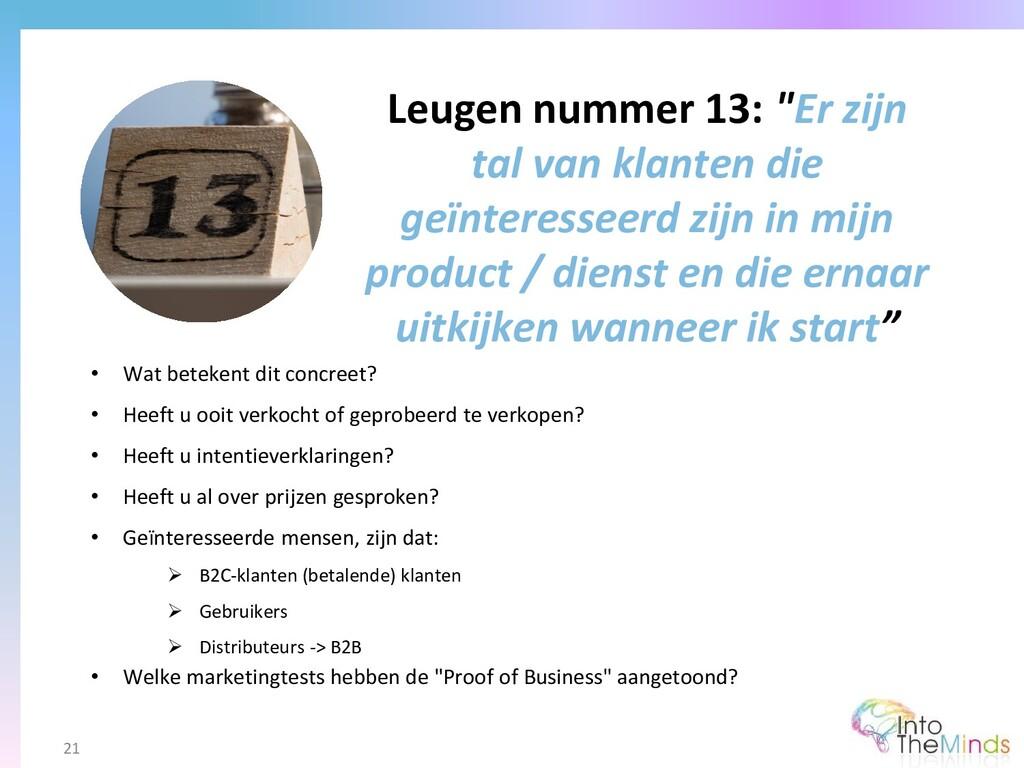 """Leugen nummer 13: """"Er zijn tal van klanten die ..."""