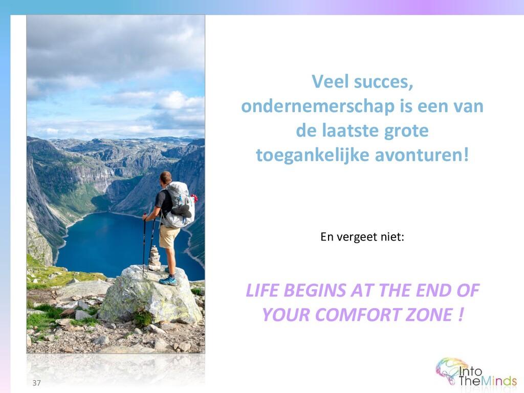 Veel succes, ondernemerschap is een van de laat...