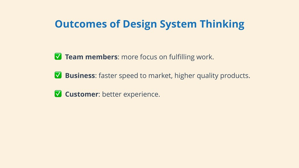Outcomes of Design System Thinking ✅ Team membe...