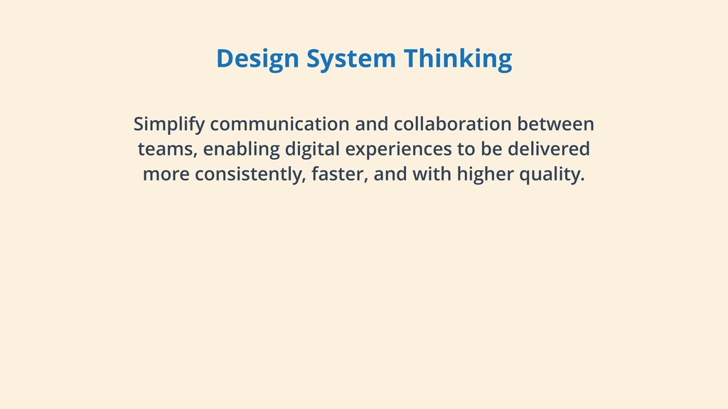 Design System Thinking Simplify communication a...