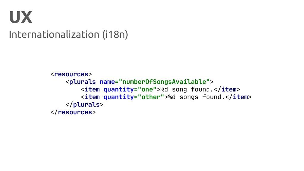 UX Internationalization (i18n) <resources> <plu...
