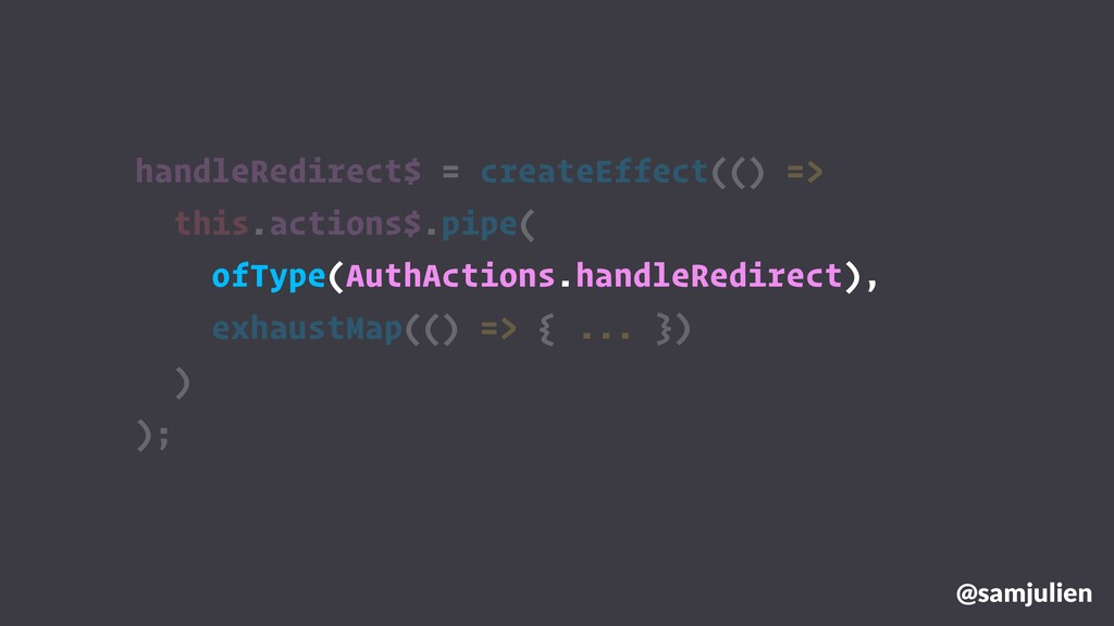 handleRedirect$ = createEffect(() => this.actio...