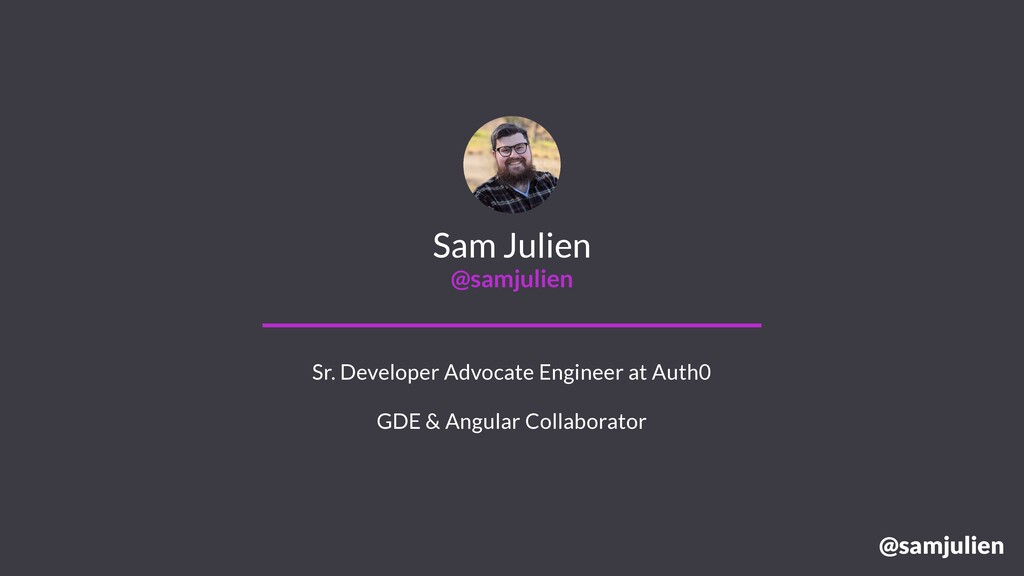 @samjulien Sam Julien @samjulien Sr. Developer ...