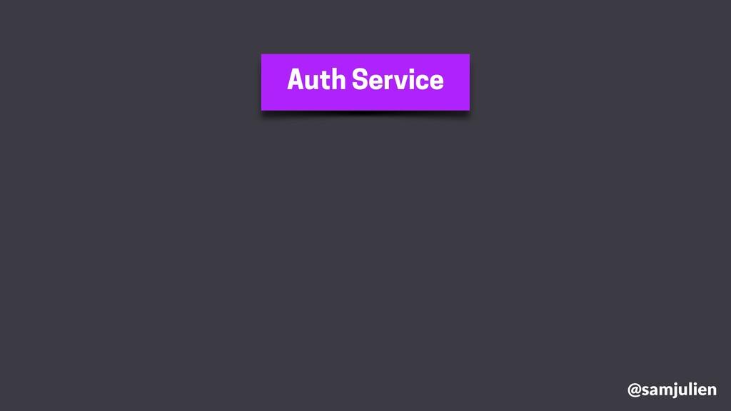@samjulien Auth Service