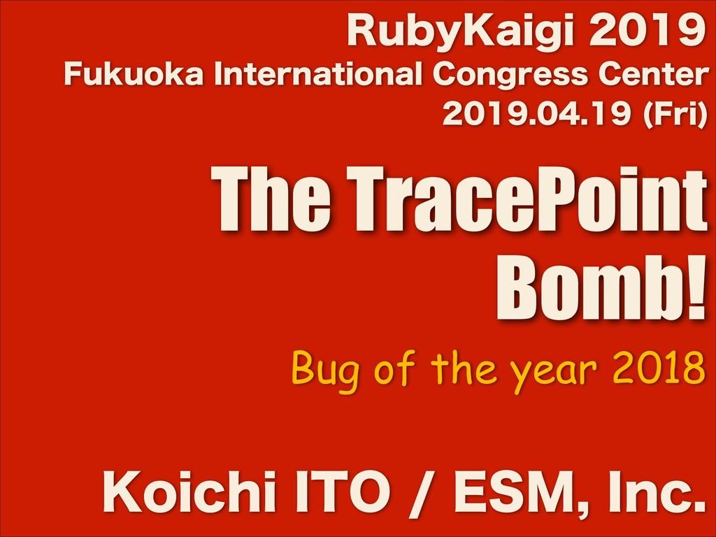 'SJ  The TracePoint Bomb! ,PJDIJ*5...