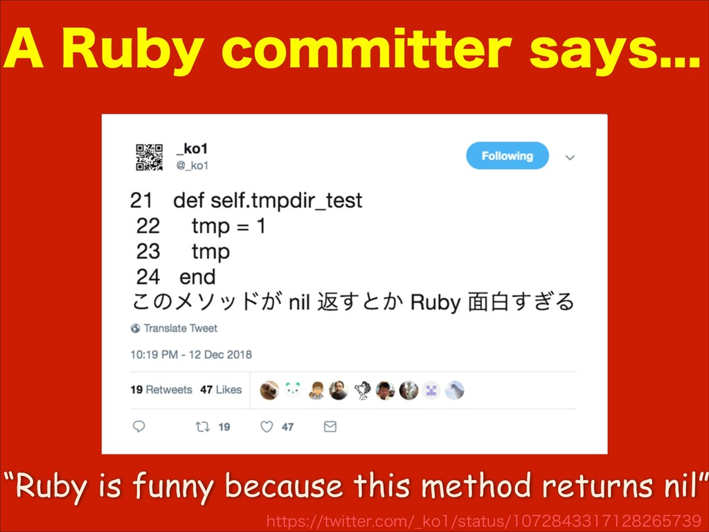 """Ruby is funny because this method returns nil""..."