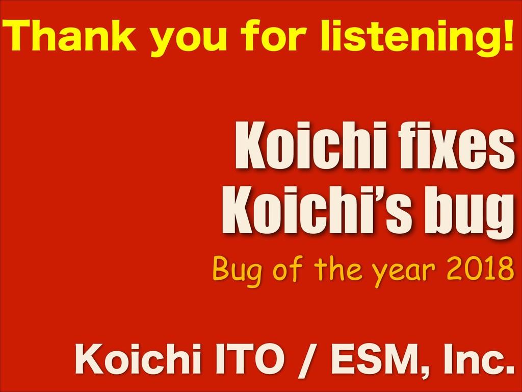 Koichi fixes Koichi's bug ,PJDIJ*50&4.*OD...
