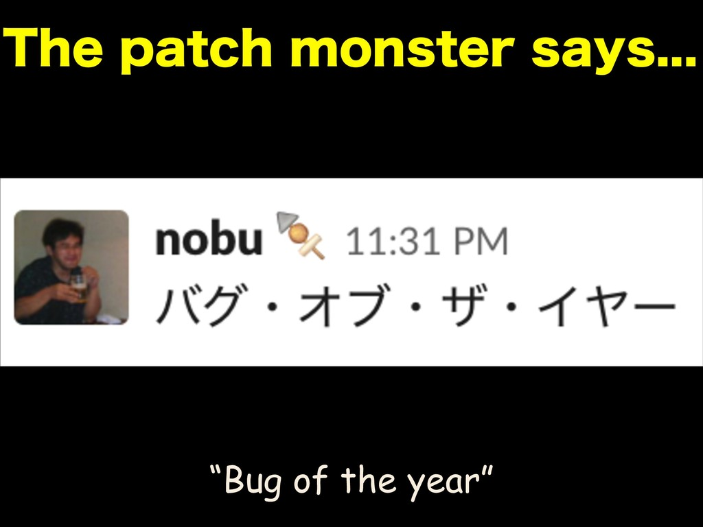 "5IFQBUDINPOTUFSTBZT ""Bug of the year"""