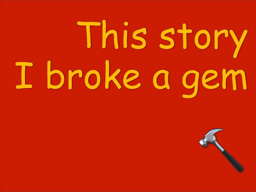 This story I broke a gem