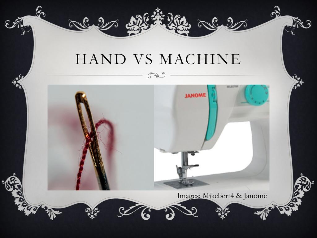 HAND VS MACHINE Images: Mikebert4 & Janome