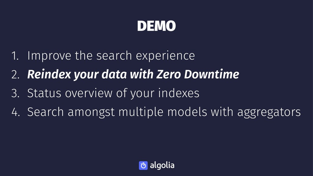 DEMO 1. Improve the search experience 2. Reinde...