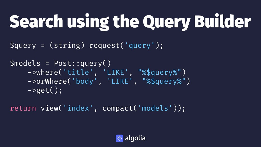 Search using the Query Builder $query = (string...