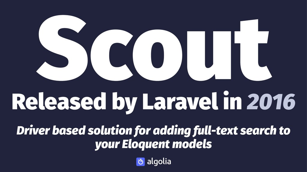 Scout Released by Laravel in 2016 Driver based ...