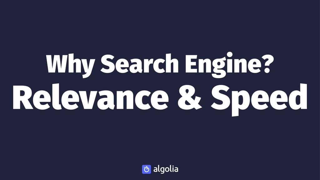 Why Search Engine? Relevance & Speed