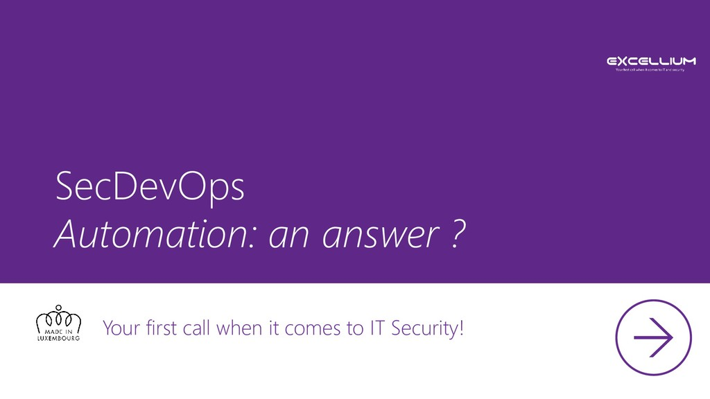 SecDevOps Automation: an answer ? Your first ca...