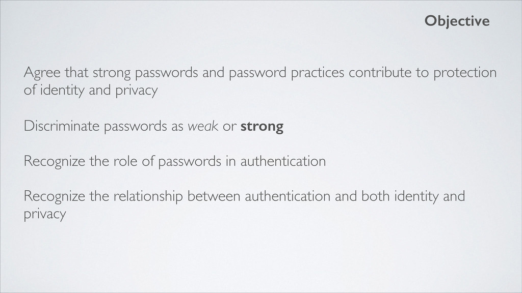 Objective Agree that strong passwords and passw...