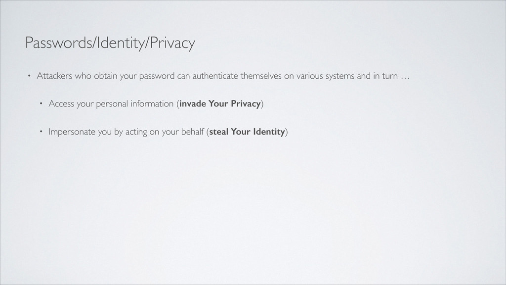Passwords/Identity/Privacy   • Attackers who ...