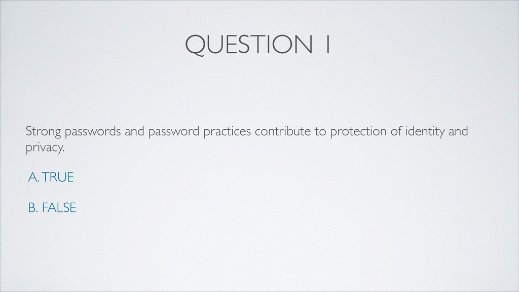 QUESTION 1 Strong passwords and password practi...