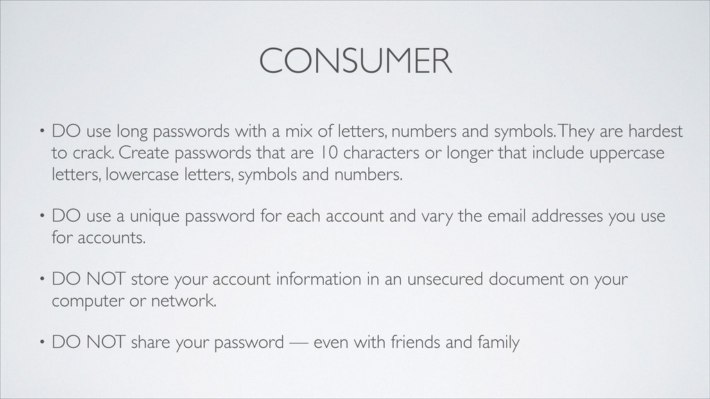 CONSUMER • DO use long passwords with a mix of ...
