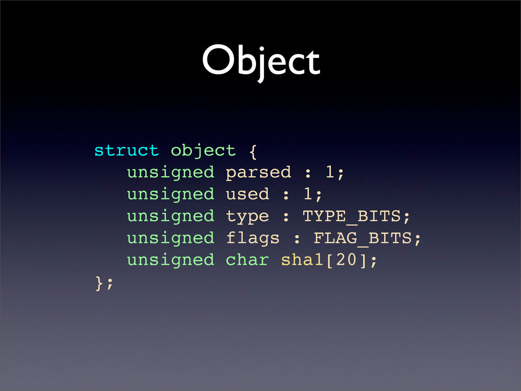 Object struct object { unsigned parsed : 1; uns...