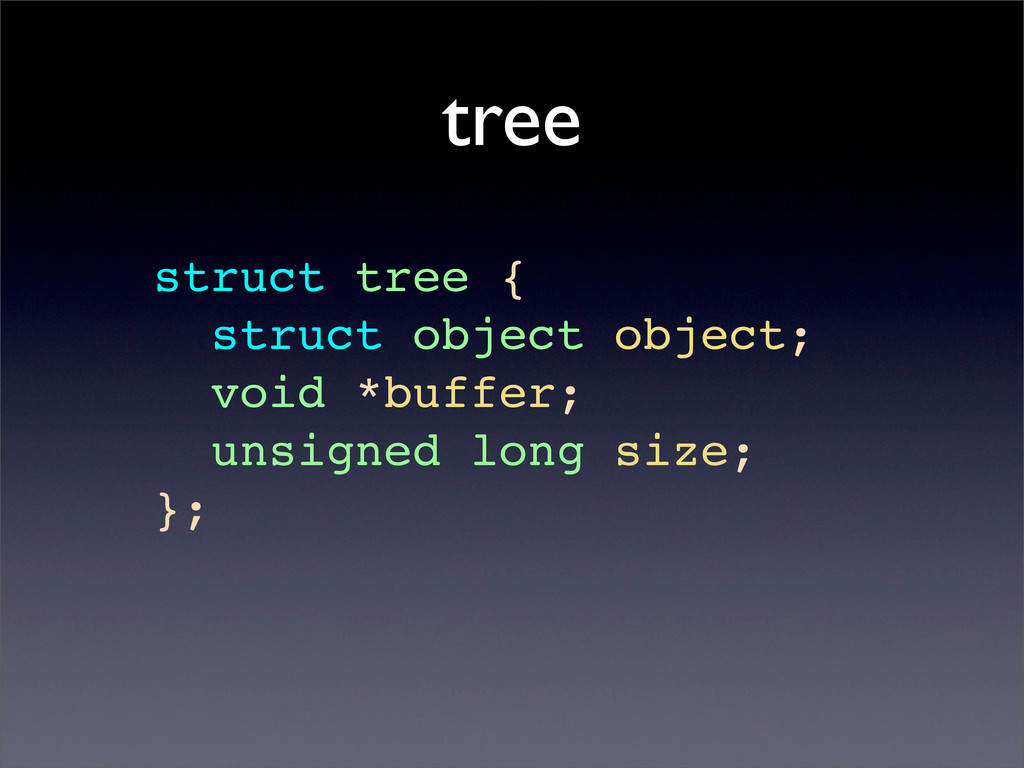 tree struct tree { struct object object; void *...