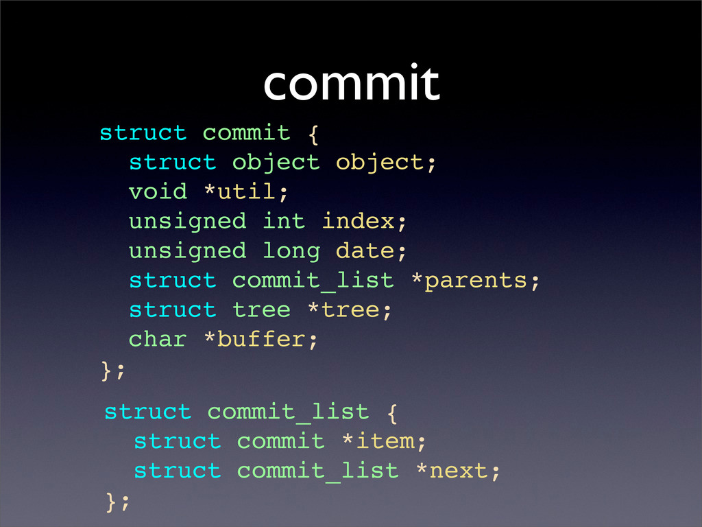 commit struct commit { struct object object; vo...