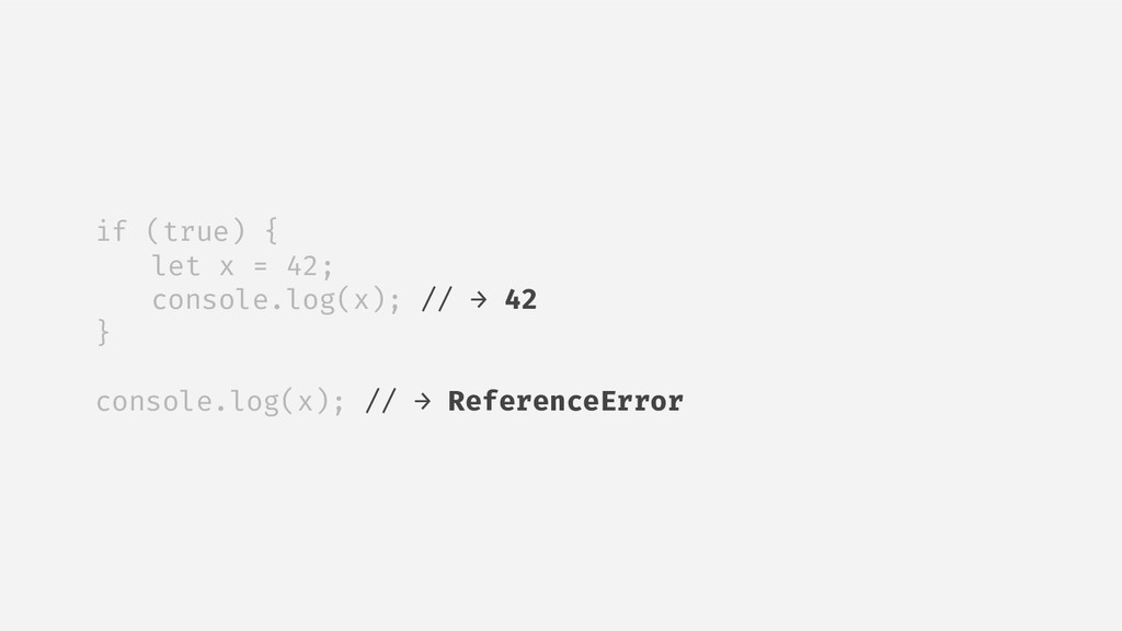 if (true) { let x = 42; console.log(x); // → 42...