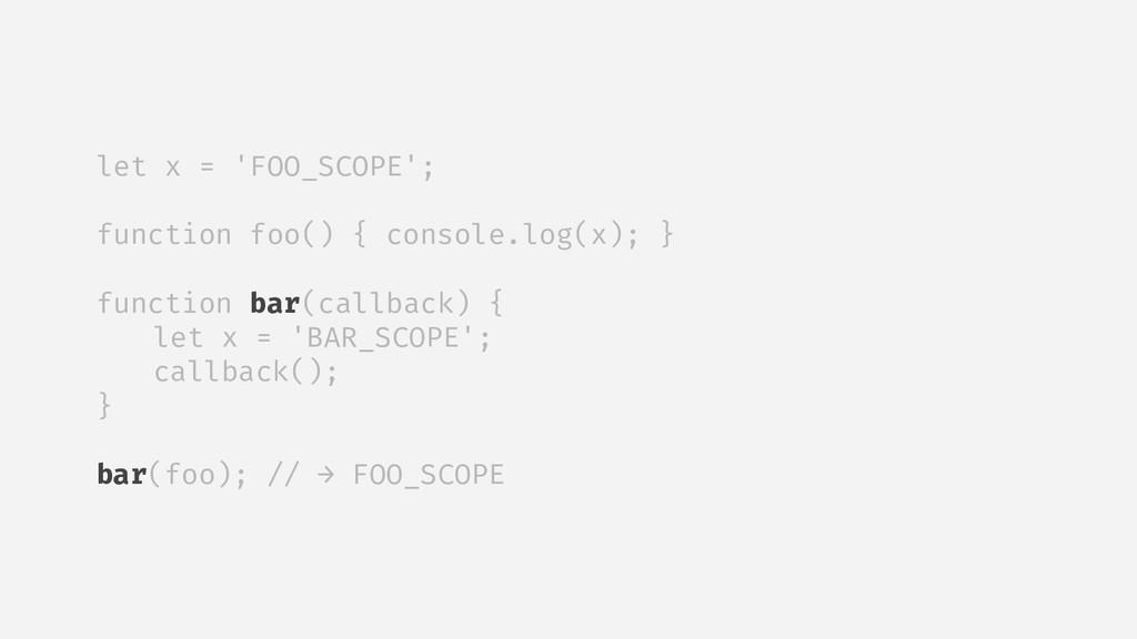 let x = 'FOO_SCOPE'; function foo() { console.l...