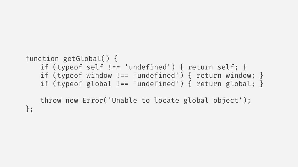 function getGlobal() { if (typeof self !== 'und...