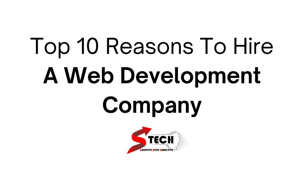 Top 10 Reasons To Hire A Web Development Company