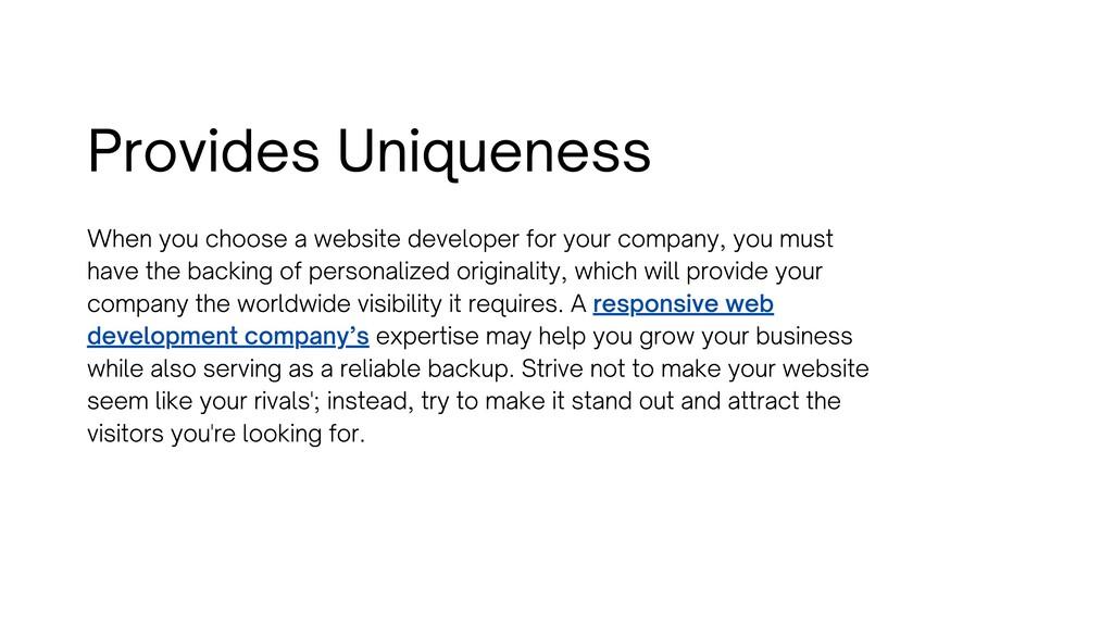 Provides Uniqueness When you choose a website d...