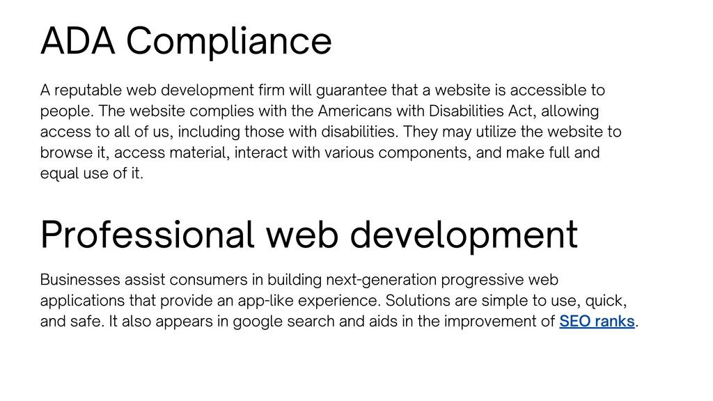 ADA Compliance A reputable web development firm...