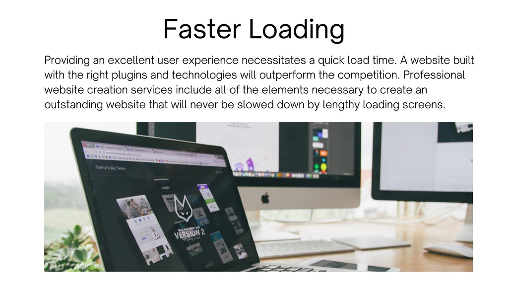 Faster Loading Providing an excellent user expe...